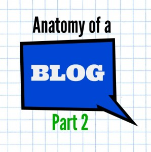 Anatomy of a Blog Part 2